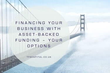 Large bridge setting with the following text in a quote circle 'financing your business with asset-backed funding - your options'